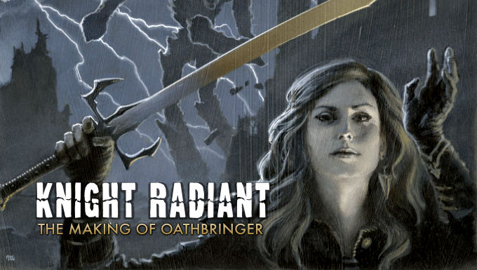 KNIGHT RADIANT: THE MAKING OF OATHBRINGER