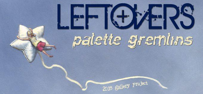 LEFTOVERS & PALETTE GREMLINS 2018