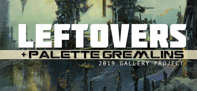 LEFTOVERS & PALETTE GREMLINS 2019