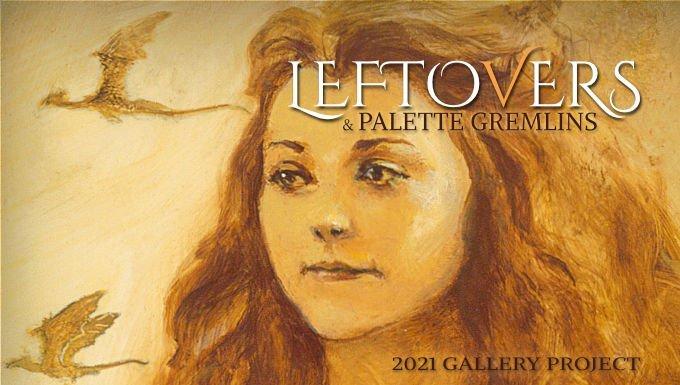 LEFTOVERS & PALETTE GREMLINS 2021
