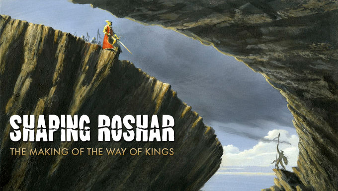 SHAPING ROSHAR: THE MAKING OF THE WAY OF KINGS