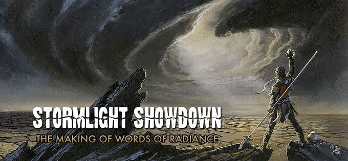 STORMLIGHT SHOWDOWN: THE MAKING OF WORDS OF RADIANCE