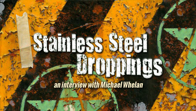 STAINLESS STEEL DROPPINGS INTERVIEW